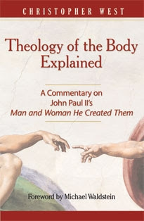 Theology of the Body Explained: A Commentary on JP II's Man & Woman He Created them