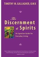 The Discernment of Spirits by Timothy M. Gallagher, OMV