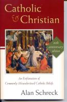 Catholic & Christian, 20th Anniversary Edition by Alan Schrek