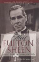 Meet Fulton Sheen by Fr. Janel Rodriguez