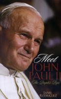 Meet John Paul II, The People's Pope