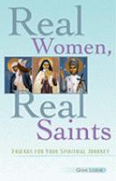 Real Women, Real Saints Friends for your Spiritual Journey