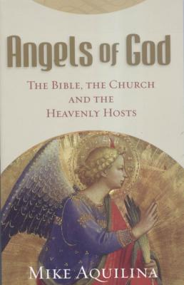 Angels of God, by Mike Aquilina