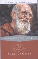 Thank God Ahead Of Time by Solanus Casey
