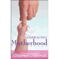 Embracing Motherhood by Donna-Marie Cooper O'Boyle
