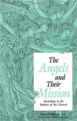 The Angels and Their Mission by Jean Danielou