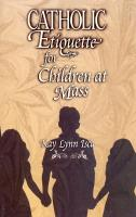Catholic Etiquette Books by Kay Lynn Isca