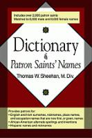 Dictionary of Patron Saints' Names by Thomas W. Sheehan