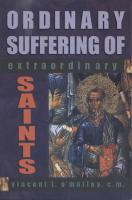 Ordinary Suffering Of Extraordinary  Saints by Vincent J. O'Malley