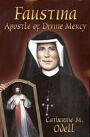 Faustina, Apostle of Divine Mercy by Catherine M Odell
