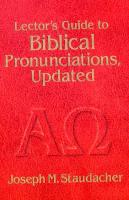 Lector's Guide to Biblical Pronunciations by Joseph Staudacher