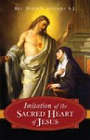 Imitation of the Sacred Heart of Jesus by Reverend Peter J. Arnoudt
