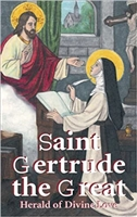 Saint Gertrude the Great: Herald of Divine Love