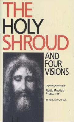The Holy Shroud and Four Visions by Rev. Patrick O'Connell