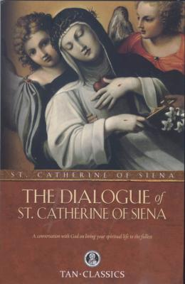 The Dialogue of St. Catherine of Siena by Algar Thorold