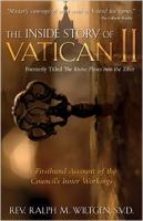 The Inside Story of Vatican II--Formerly Titled: The Rhine Flows into the Tiber by Fr. Ralph M. Wiltgen, S.V.D.