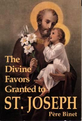 The Divine Favors Granted to St. Joseph by Pere Binet - Catholic Saint Book, 166 pp.