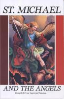 St. Michael And The Angels: Compiled From Approved Sources