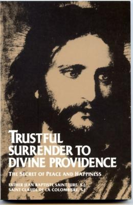 Trustful Surrender to Divine Providence by Father Jean Baptiste and St. Claude de la Columbiere - Catholic Book, Paperback.
