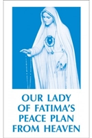 Our Lady of Fatima's Peace Plan From Heaven