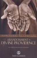 Abandonment to Divine Providence by Jean de Caussade