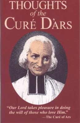 Thoughts of the Cure D'Ars: St. John Vianney