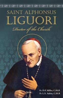 St. Alphonsus Liguori by Father D.F. Miller