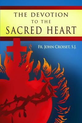 The Devotion to the Sacred Heart by Croiset