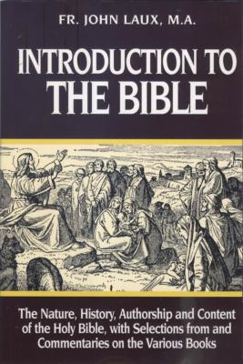 Introduction to the Bible by Fr. John Laux