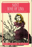 Saint Rose of Lima by Mary F. Windeatt - Catholic Saint Book for Children, Softcover, 56 pp.