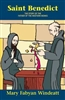 St. Benedict: The Story of the Father of the Western Monks, by Mary Fabyan Windeatt