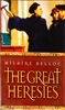 The Great Heresies by Hilaire Belloc -- Softcover, 162 pp.