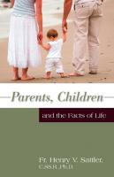 Parents, Children and the Facts of Life by Fr. Henry V. Sattler - Catholic Family Book, Paperback, 271 pp.