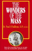 The Wonders of the Mass by Fr. Paul O' Sullivan