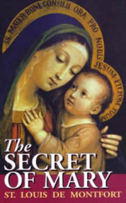 The Secret of Mary by St. Louis Marie de Montfort