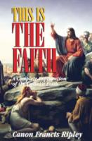 This is The Faith by Canon Francis Ripley