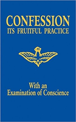 Confession Its Fruitful Practice with an Examination of Conscience