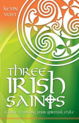 Three Irish Saints by Kevin Vost