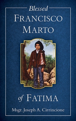 Blessed Francisco Marto of Fatima by Msgr. Joseph A. Cirrincione