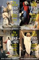 Life of Jesus Christ And Biblical Revelations From the Visions of Ven. Anne Catherine Emmerich