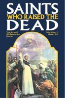 Saints Who Raised the Dead: True Stories of 400 Resurrection Miracles byRev. Albert J. Hebert