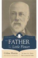 The Father of the Little Flower by Celine Martin