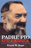 Padre Pio and America by Frank M. Rega