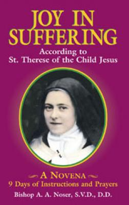 Joy In Suffering According to St Therese