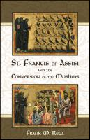 St. Francis of Assisi and the Conversion of the Muslims by Frank Rega