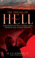 The Dogma of Hell by Fr. F.X. Schowppe