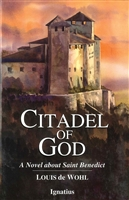 Citadel of God : A Novel about Saint Benedict by Louis de Wohl