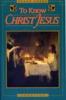 To Know Christ Jesus by Frank Sheed