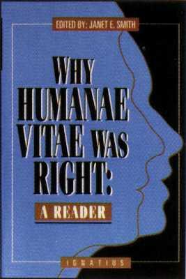 Why Humanae Vitae Was Right by Janet Smith