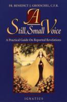A Still Small Voice - Fr. Benedict Groeschel, C.F.R. - softcover - 180 pgs